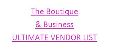 Boutique & Business ULTIMATE VENDORS LIST