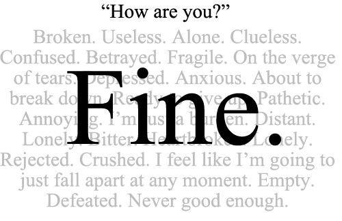 Have you ever said you're fine and n