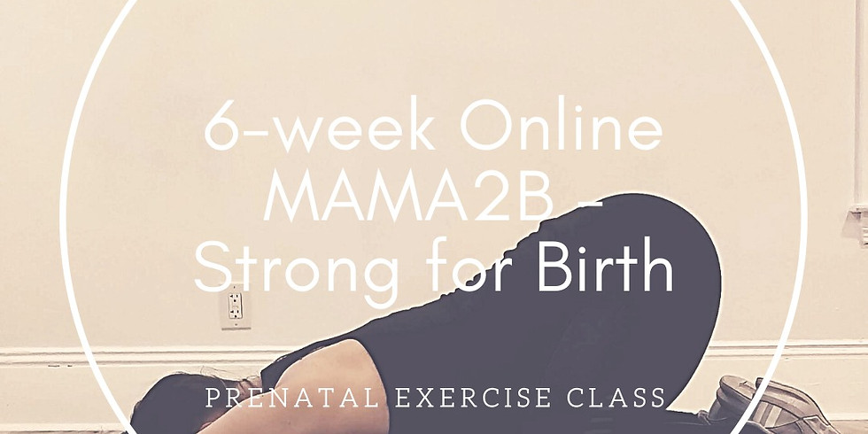 Online MAMA2B - Strong for Birth class (July 2020)