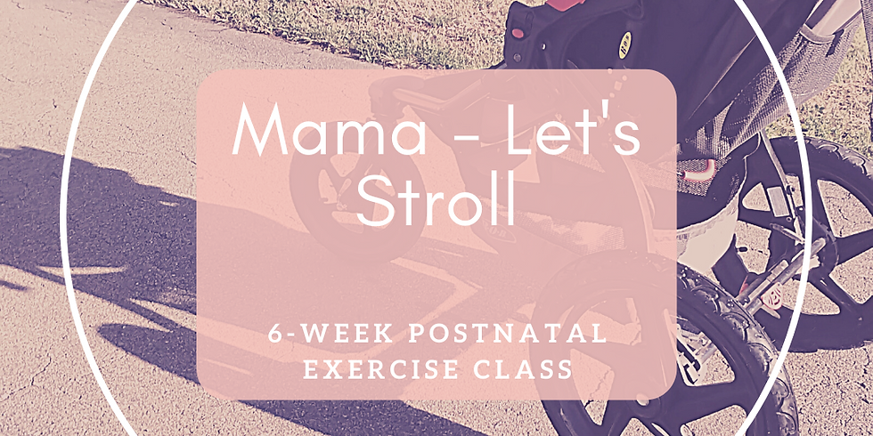Mama - Let's Stroll (Social Distancing) Wednesdays