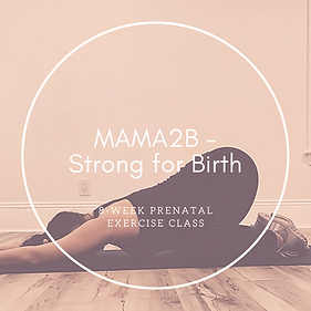 6-week Online MAMA2B - Strong for Birth-