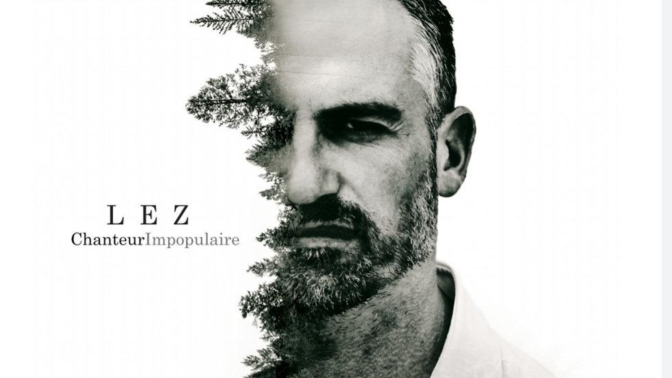 LEZ - Chanteur Impopulaire (Album physique)