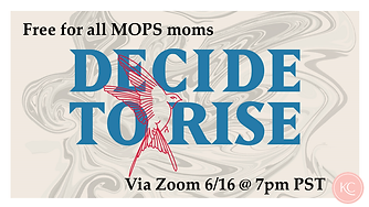 MOPS Decide to Rise zoom promo.png