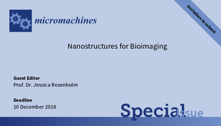 "Special Issue ""Nanostructures for Bioimaging"" in Micromachines"