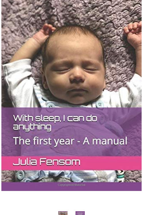 With sleep, I can do anything. The first year-a manual