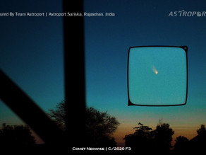 Astroport Sariska Is Hosting The Jewel From Outer Space | Comet NEOWISE