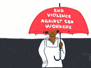 INTERNATIONAL END VIOLENCE AGAINST SEX WORKERS DAY