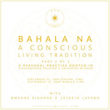 Part 2 of 2—Bahala Na: A Conscious Living Tradition