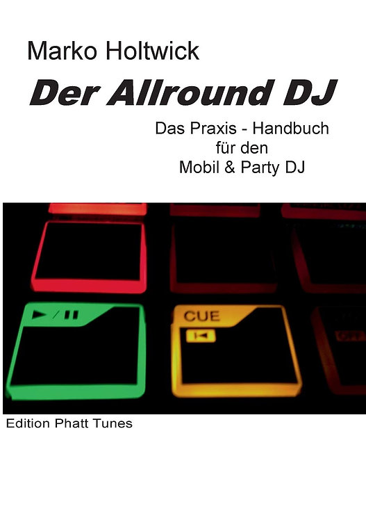 Der Allround DJ: Das Praxis-Handbuch für den Mobil & Party DJ (Deutsch) Taschenb