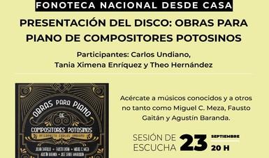 Fonoteca Nacional presentarán disco con obras para piano de compositores de San Luis Potosí