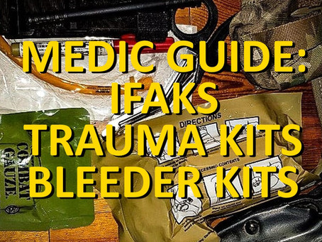 Medic Guide: IFAKS / Bleeder / Trauma Kits