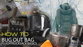 HOW TO: BUG OUT BAG / FLUCHTRUCKSACK BASICS