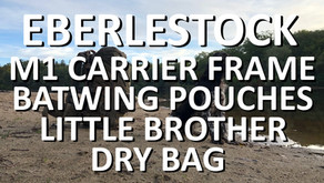 EBERLESTOCK M1 CARRIER FRAME + BATWING POUCHES + LITTLE BROTHER + DRY BAG
