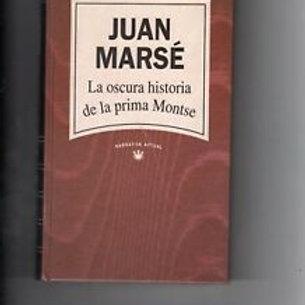 LA OSCURA HISTORIA DE LA PRIMA MONTSE (JUAN MARSÉ)