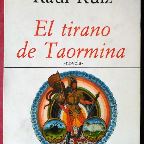 El tirano de Taormina: novela (Raúl Ruiz)