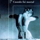 Cuando fui mortal (Javier Marías)