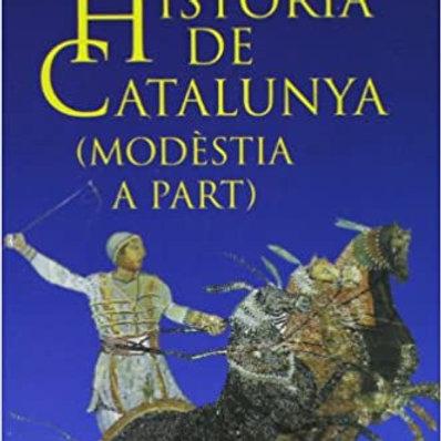 Història De Catalunya (Modèstia A Part) Toni Soler