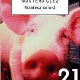 Manteca colorá (Montero Glez)