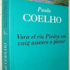 Vora el riu Piedra em vaig asseure a plorar (Paulo Coelho)