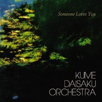 Someone Loves You~KUme Daisaku Orche