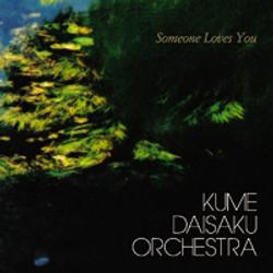 Someone Loves You~KUme Daisaku Orche