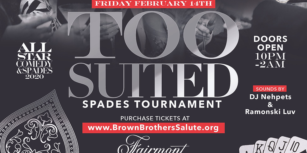 TOO SUITED SPADES TOURNAMENT - PROMOTIONAL ADMISSION
