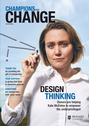 Champions For Change is Monash University's magazine that recognises their donor community.