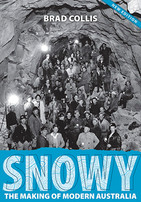 Snowy, the making of modern Australia, by Brad Collis
