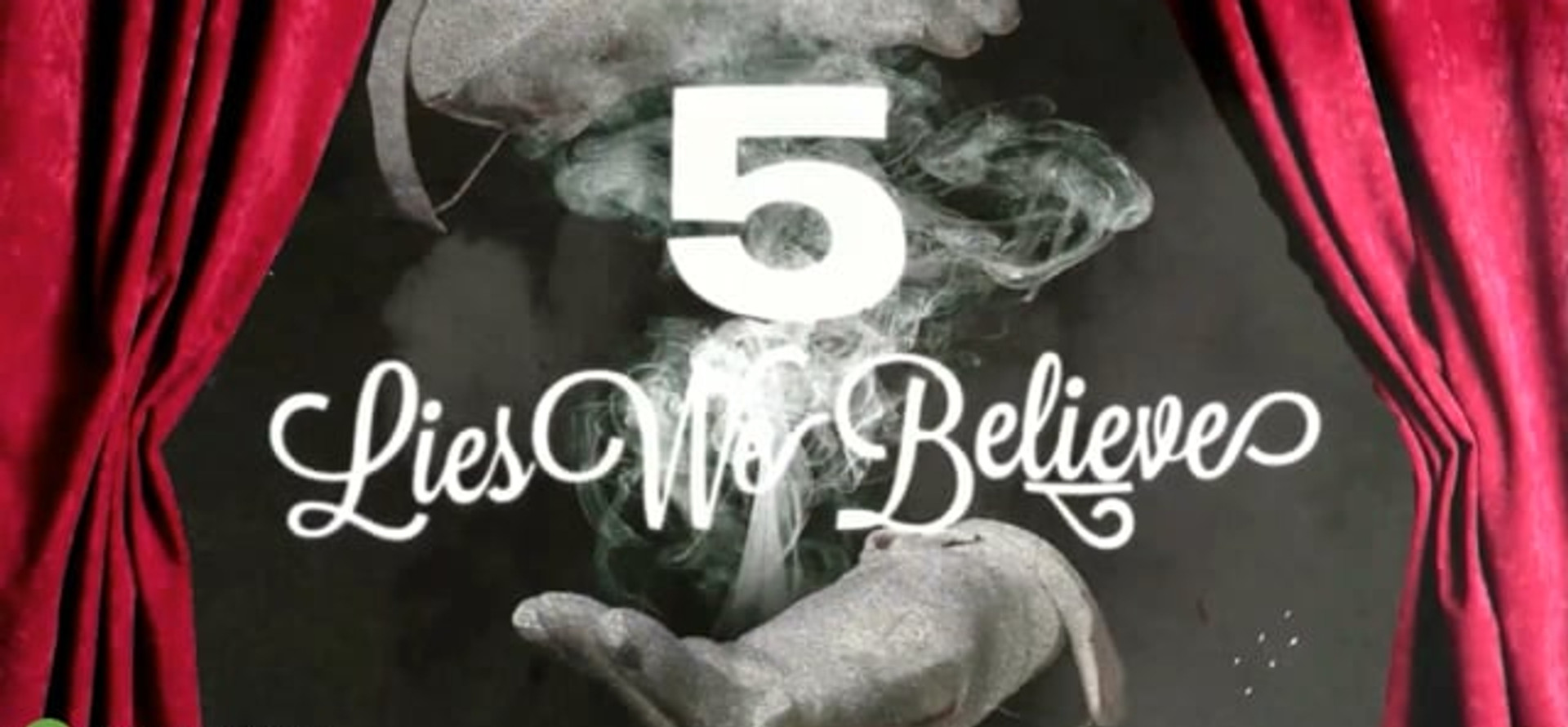 The Lies We Believe Part 2
