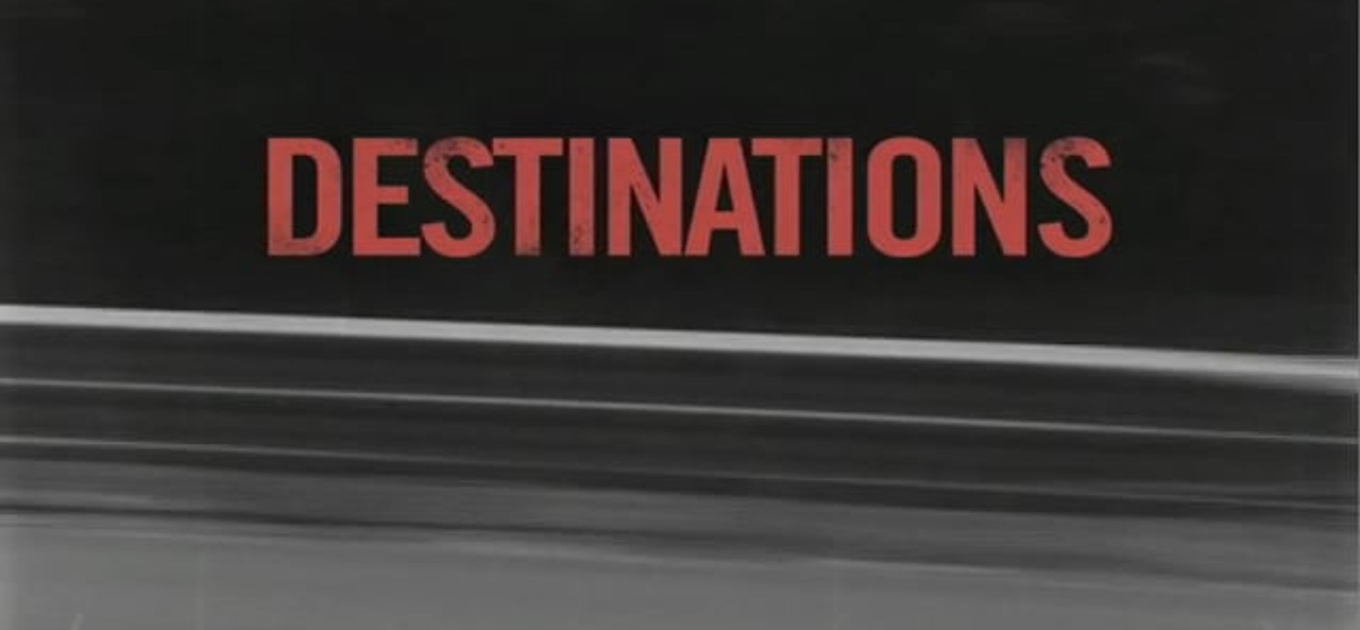 Destinations Part 1
