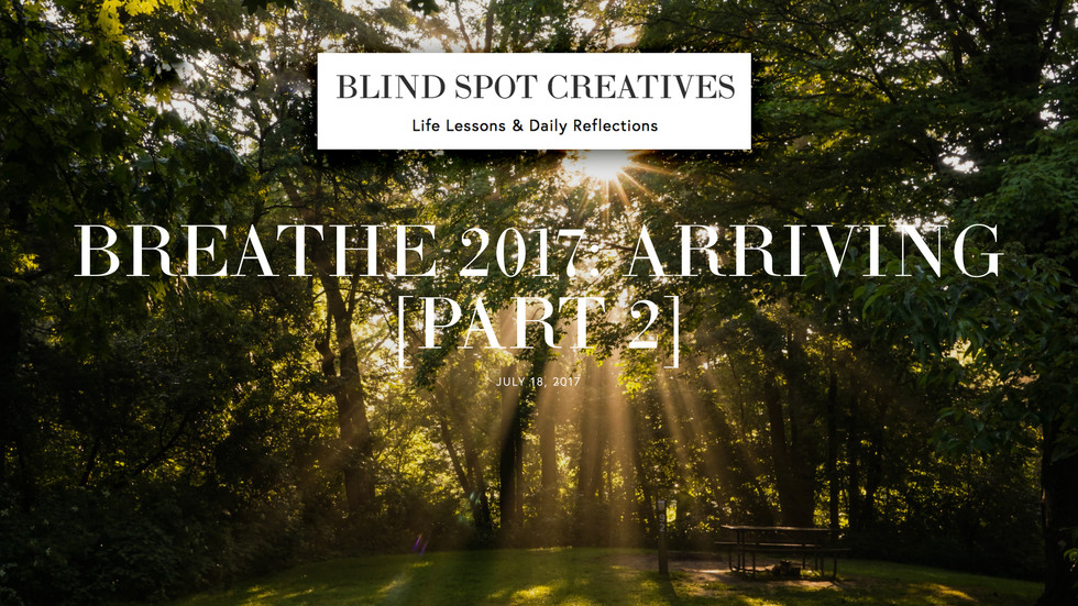 Breathe 2017: Arriving