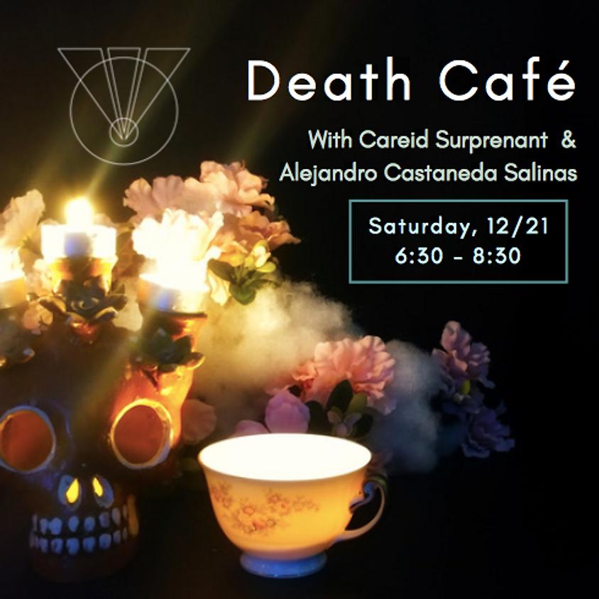 Death Café with Careid Surprenant & Alejandro Salinas
