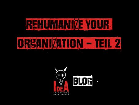 Rehumanize your Organization II