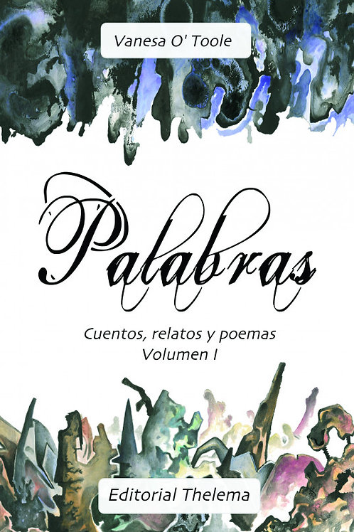PALABRAS, Cuentos, relatos y poemas, Volumen I