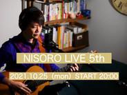 10/25(月)【ライブ配信】NISORO LIVE 5th