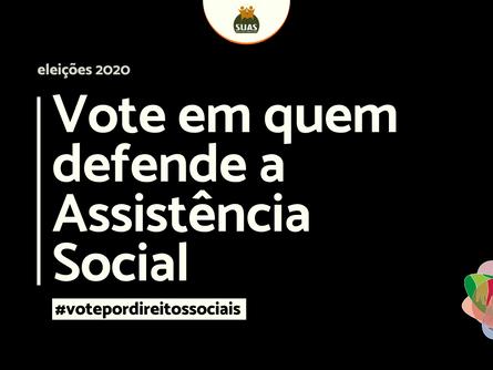 VOTE EM QUEM DEFENDE A ASSISTÊNCIA SOCIAL