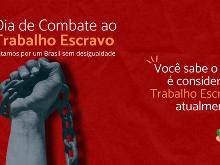 28 de janeiro, Dia de combate ao Trabalho Escravo