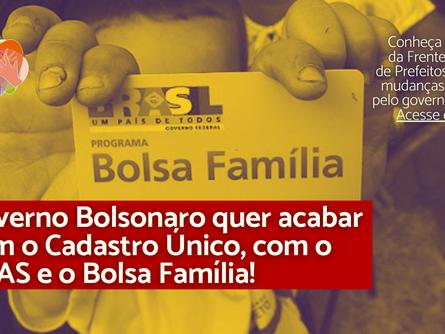 Governo Bolsonaro quer acabar com o Cadastro Único, com o SUAS e o Bolsa Família!