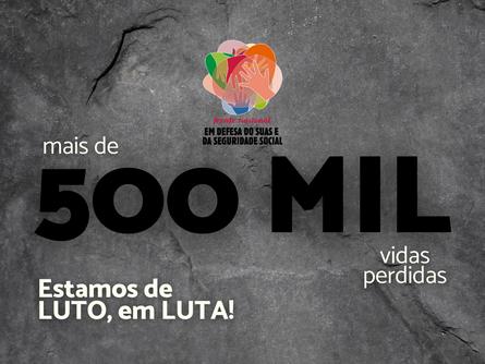 Mais de 500 mil vidas perdidas pelo Covid19 no Brasil