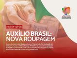 Auxílio Brasil: nova roupagem