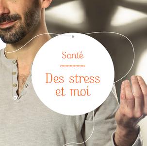 Des stress et moi