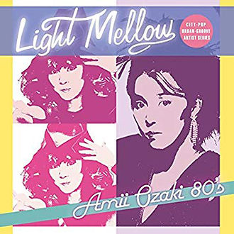 LIGHT MELLOW 〜Amii Ozaki 80's〜.jpg