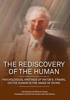 The Rediscovery of the Human - Psychological Writings of Viktor Frankl on the Human in the Image of the Divine