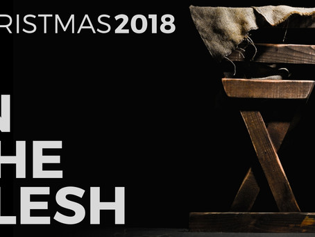In the Flesh | Christmas 2018