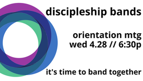 Discipleship Band Orientation // 4.28