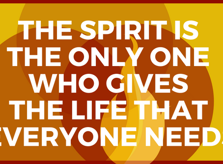 The Holy Spirit Gives Life