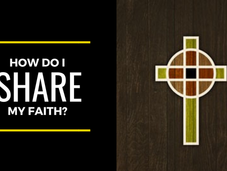 How Do I Share My Faith?