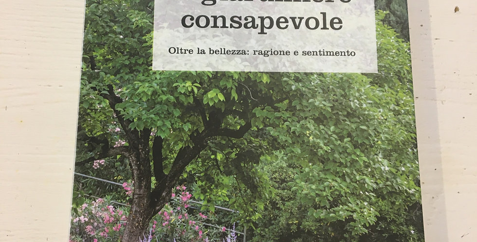 Il giardiniere consapevole - Luigi Sperati Ruffoni