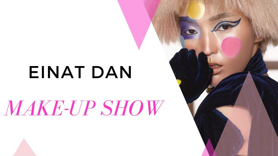 EINAT DAN Make-up Show