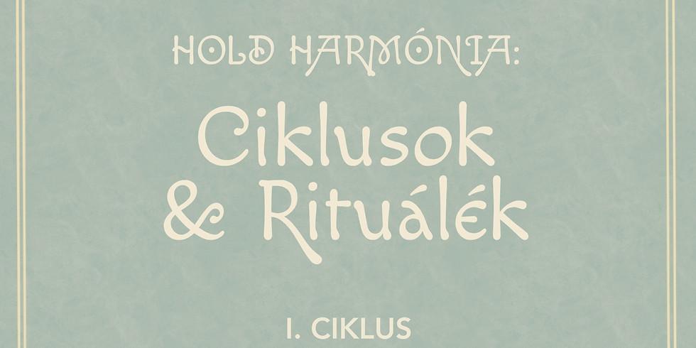 Hold Harmónia Hónapok I. ciklus - Ciklusok és rituálék